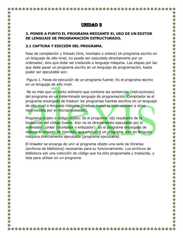 Unidad 33. PONER A PUNTO EL PROGRAMA MEDIANTE EL USO DE UN EDITORDE LENGUAJE DE PROGRAMACIÓN ESTRUCTURADO.3.1 CAPTURA Y ED...