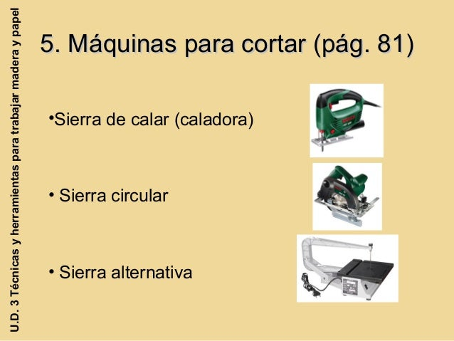 Unidad 3 t cnicas y herramientas para trabajr madera y - Herramientas para cortar madera ...