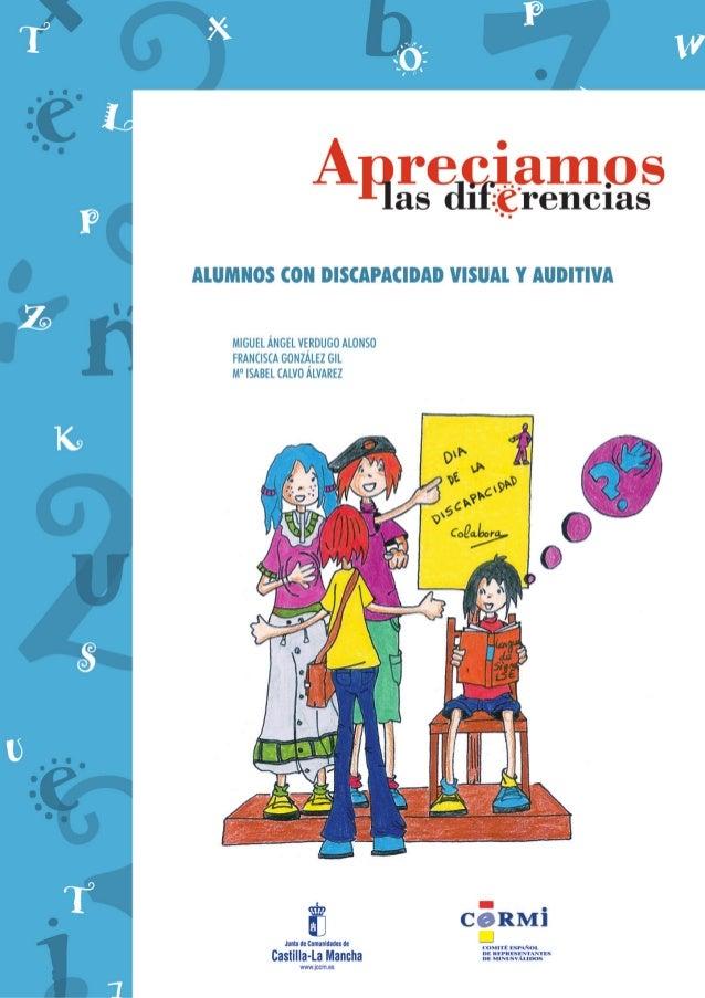 Alumnos con Discapacidad Visual y Auditiva  U3  Miguel Ángel Verdugo Francisca González Gil Mª Isabel Calvo Álvarez Instit...