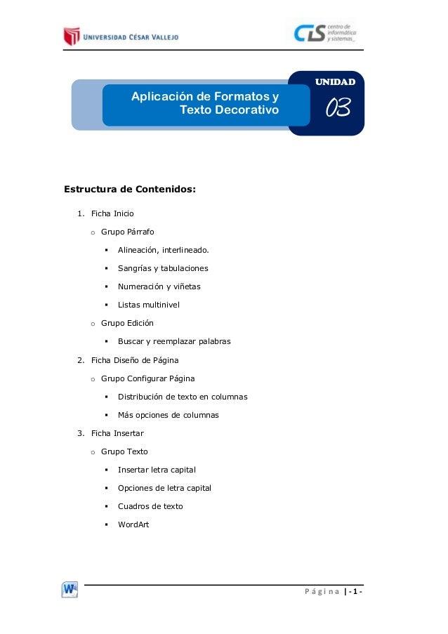 P á g i n a | - 1 - Estructura de Contenidos: 1. Ficha Inicio o Grupo Párrafo  Alineación, interlineado.  Sangrías y tab...