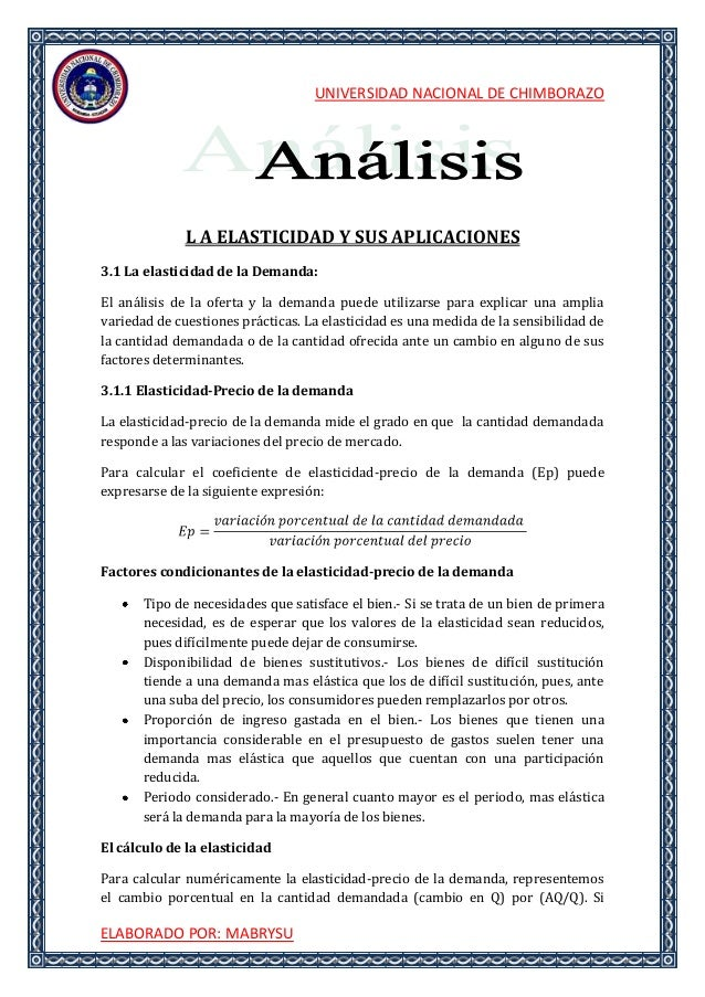 UNIVERSIDAD NACIONAL DE CHIMBORAZOELABORADO POR: MABRYSUL A ELASTICIDAD Y SUS APLICACIONES3.1 La elasticidad de la Demanda...