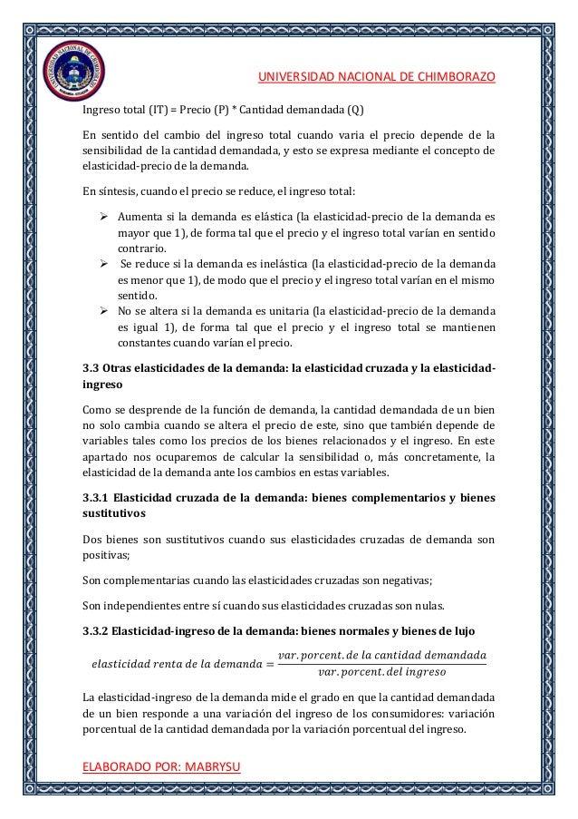 UNIVERSIDAD NACIONAL DE CHIMBORAZOELABORADO POR: MABRYSUIngreso total (IT) = Precio (P) * Cantidad demandada (Q)En sentido...