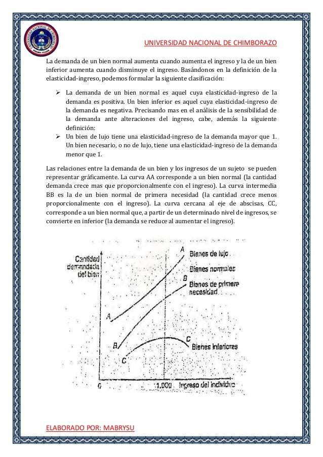 UNIVERSIDAD NACIONAL DE CHIMBORAZOELABORADO POR: MABRYSULa demanda de un bien normal aumenta cuando aumenta el ingreso y l...