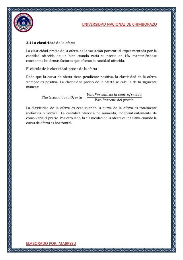 UNIVERSIDAD NACIONAL DE CHIMBORAZOELABORADO POR: MABRYSU3.4 La elasticidad de la ofertaLa elasticidad-precio de la oferta ...
