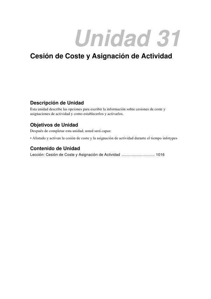 Unidad 31Cesión de Coste y Asignación de ActividadDescripción de UnidadEsta unidad describe las opciones para escribir la ...