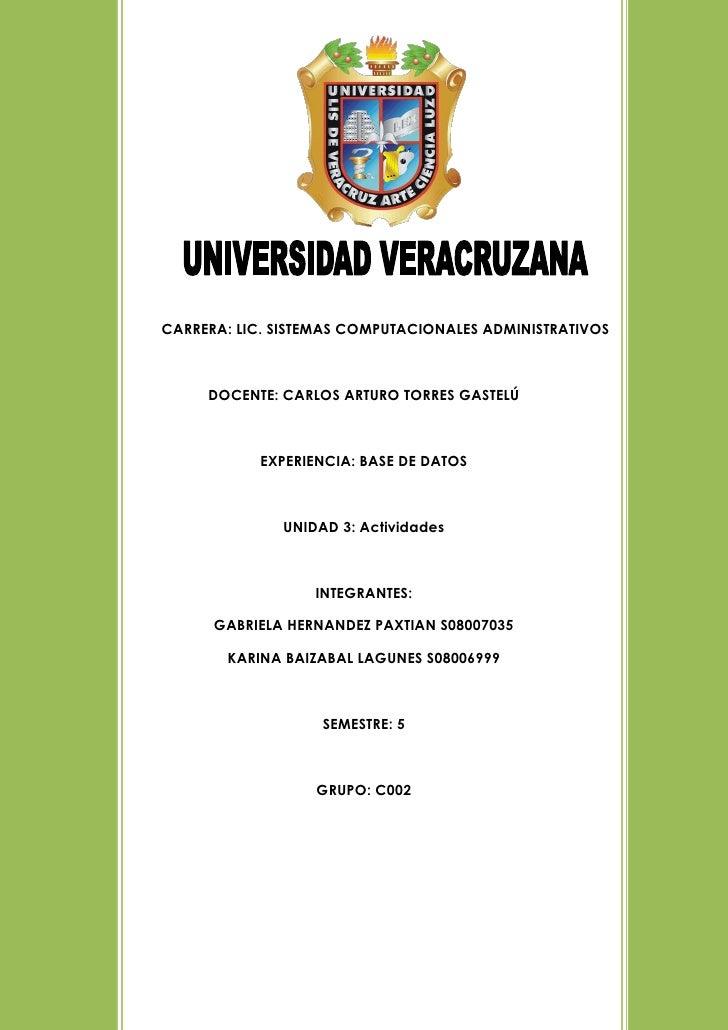 2005672-534035<br />CARRERA: LIC. SISTEMAS COMPUTACIONALES ADMINISTRATIVOS<br />DOCENTE: CARLOS ARTURO TORRES GASTELÚ<br /...