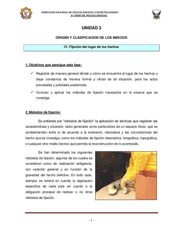 DIRECCION NACIONAL DE POLICIA JUDICIAL E INVESTIGACIONES II CURSO DE POLICIA JUDICIAL  UNIDAD 3 ORIGEN Y CLASIFICACION DE ...