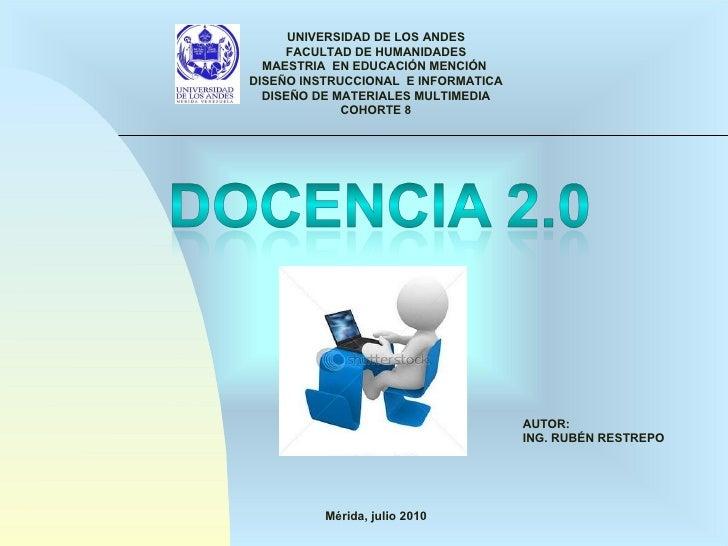 AUTOR: ING. RUBÉN RESTREPO UNIVERSIDAD DE LOS ANDES FACULTAD DE HUMANIDADES MAESTRIA  EN EDUCACIÓN MENCIÓN  DISEÑO INSTRUC...