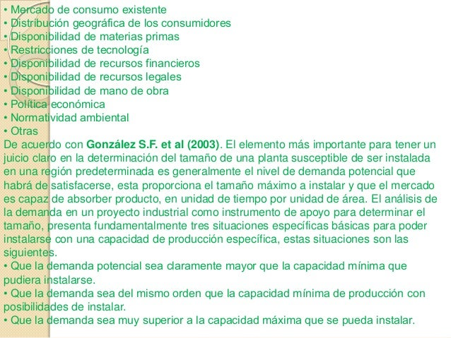 • Mercado de consumo existente• Distribución geográfica de los consumidores• Disponibilidad de materias primas• Restriccio...