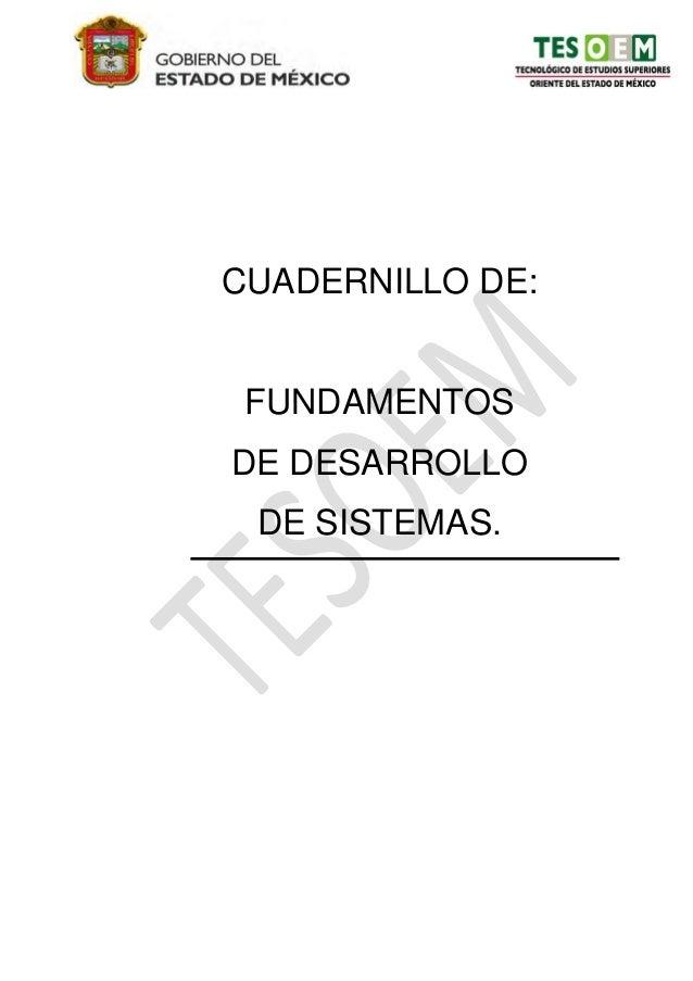 1CUADERNILLO DE: FUNDAMENTOSDE DESARROLLO DE SISTEMAS.