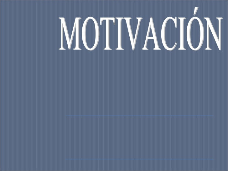 MOTIVACIÓN