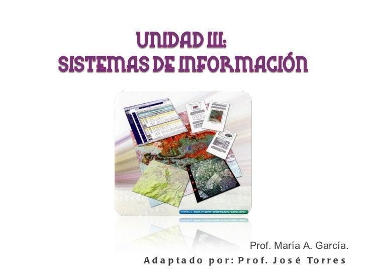 Prof. María A. García. Adaptado por: Prof. José Torres