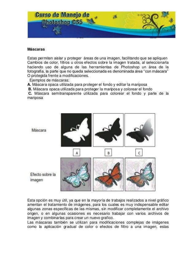 MáscarasEstas permiten aislar y proteger áreas de una imagen, facilitando que se apliquenCambios de color, filtros u otros...