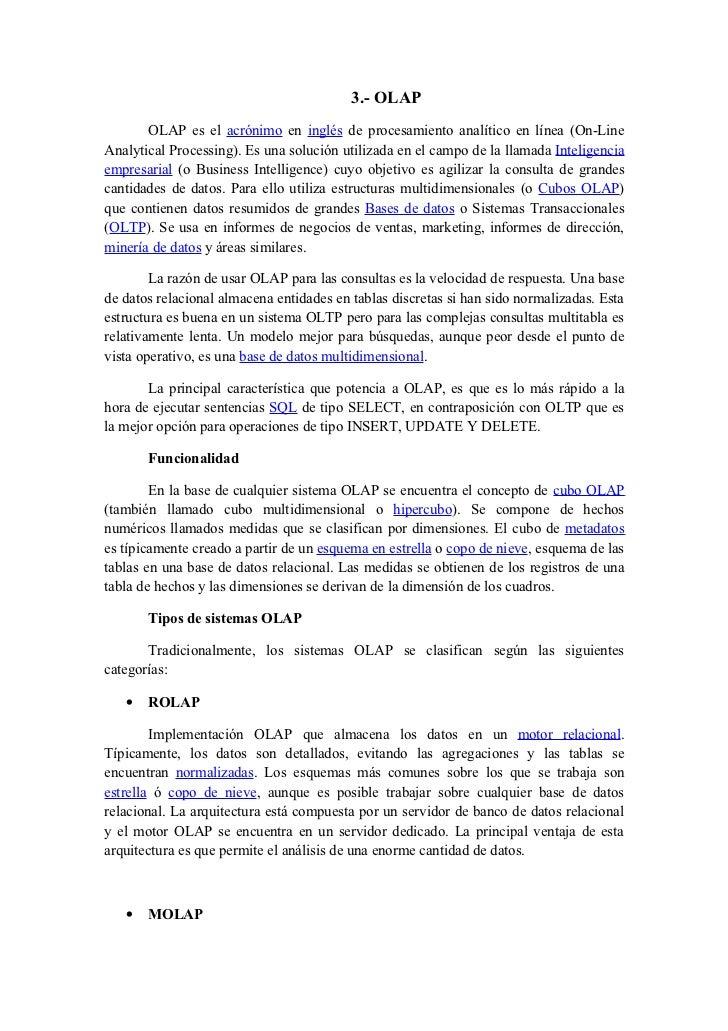 3.- OLAP       OLAP es el acrónimo en inglés de procesamiento analítico en línea (On-LineAnalytical Processing). Es una so...