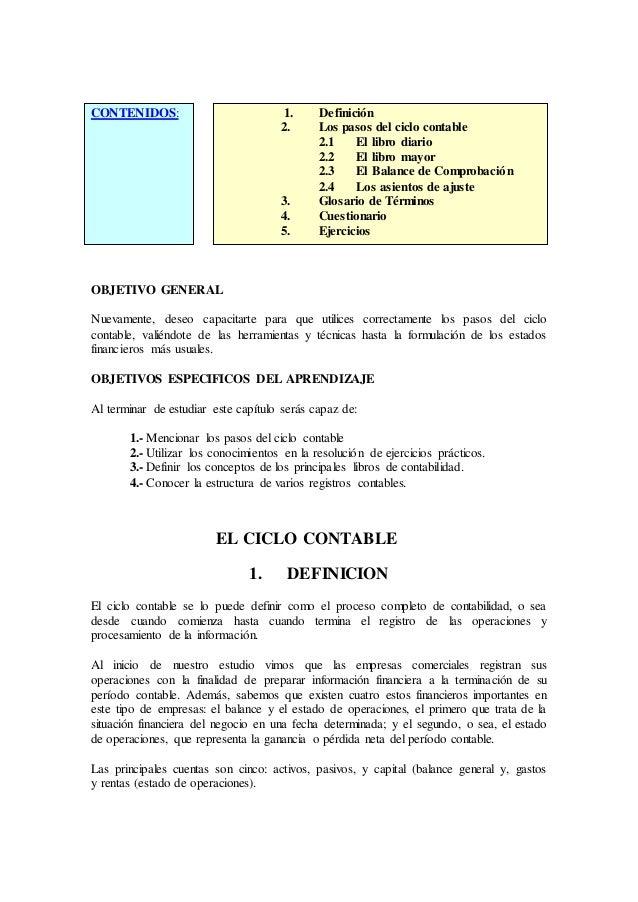 CONTENIDOS: 1. Definición 2. Los pasos del ciclo contable 2.1 El libro diario 2.2 El libro mayor 2.3 El Balance de Comprob...