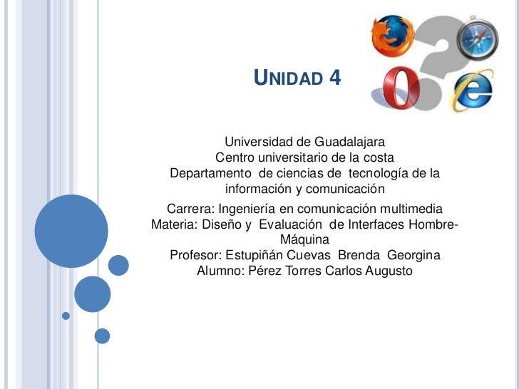 Unidad 4 <br />Universidad de Guadalajara                                                                    ...