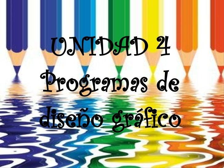 UNIDAD 4Programas dediseño gráfico