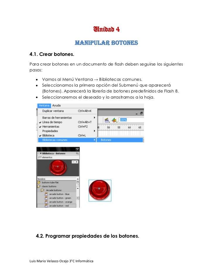Unidad 4                            Manipular botones4.1. Crear botones.Para crear botones en un documento de flash deben ...
