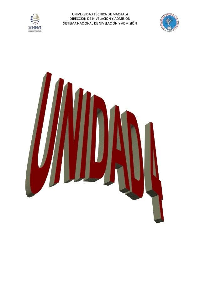 UNIVERSIDAD TÉCNICA DE MACHALA DIRECCIÓN DE NIVELACIÓN Y ADMISIÓN SISTEMA NACIONAL DE NIVELACIÓN Y ADMISIÓN