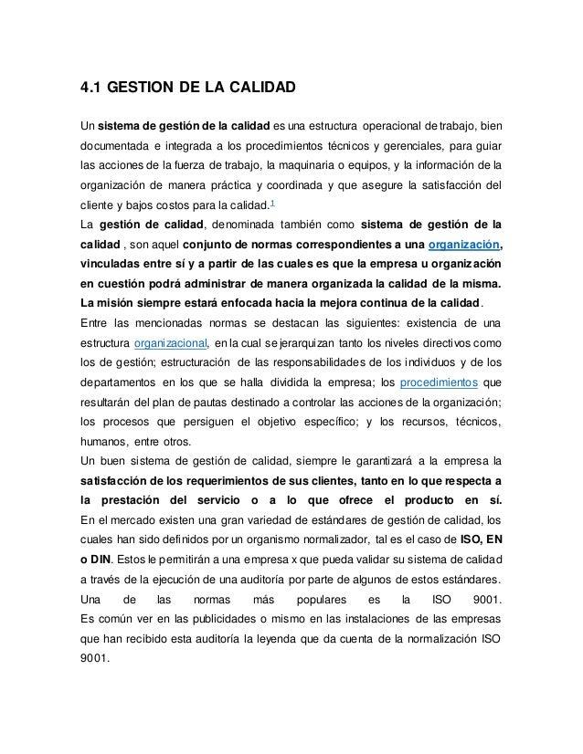 4.1 GESTION DE LA CALIDAD  Un sistema de gestión de la calidad es una estructura operacional de trabajo, bien  documentada...