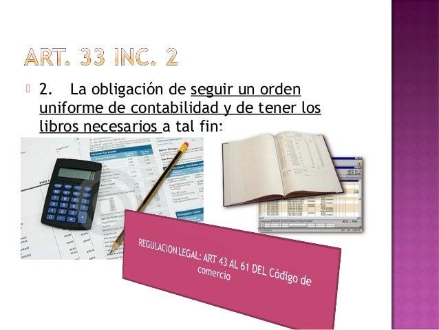 3. La conservación de la correspondencia quetenga relación con el giro del comerciante,así como la de todos los libros de ...