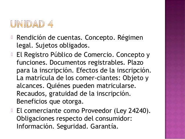  Rendición de cuentas. Concepto. Régimenlegal. Sujetos obligados. El Registro Público de Comercio. Concepto yfunciones. ...