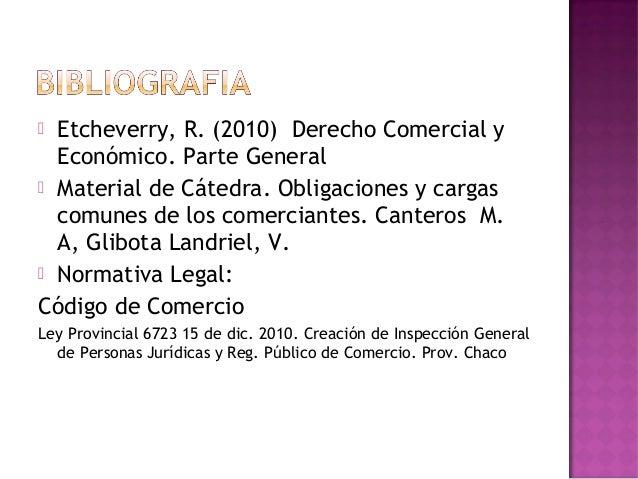  Etcheverry, R. (2010) Derecho Comercial yEconómico. Parte General Material de Cátedra. Obligaciones y cargascomunes de ...