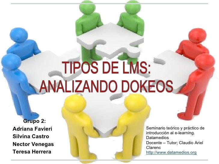 Grupo 2:Adriana Favieri   Seminario teórico y práctico de                  introducción al e-learning.Silvina Castro    Da...