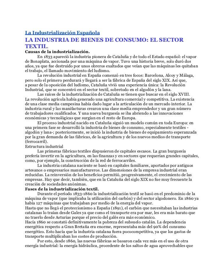 La Industrialización EspañolaLA INDUSTRIA DE BIENES DE CONSUMO: EL SECTORTEXTIL.Causas de la industrialización.       En 1...