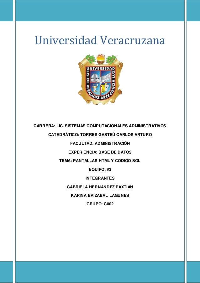 UNIVERSIDAD VERACRUZANA Universidad Veracruzana CARRERA: LIC. SISTEMAS COMPUTACIONALES ADMINISTRATIVOS CATEDRÁTICO: TORRES...
