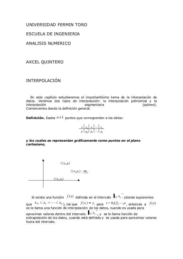 UNIVERSIDAD FERMIN TOROESCUELA DE INGENIERIAANALISIS NUMERICOAXCEL QUINTEROINTERPOLACIÓN   En este capítulo estudiaremos e...