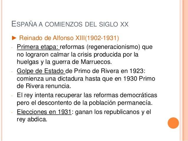 ESPAÑA A COMIENZOS DEL SIGLO XX ► Reinado de Alfonso XIII(1902-1931) - Primera etapa: reformas (regeneracionismo) que no l...