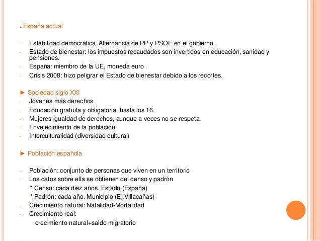 ► España actual - Estabilidad democrática. Alternancia de PP y PSOE en el gobierno. - Estado de bienestar: los impuestos r...