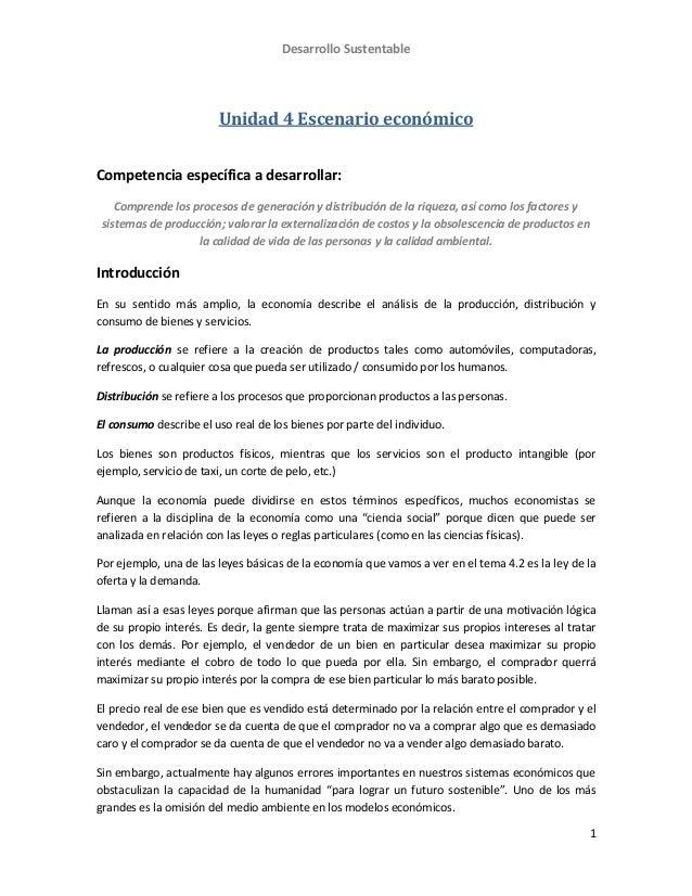 Desarrollo Sustentable 1 Unidad 4 Escenario económico Competencia específica a desarrollar: Comprende los procesos de gene...