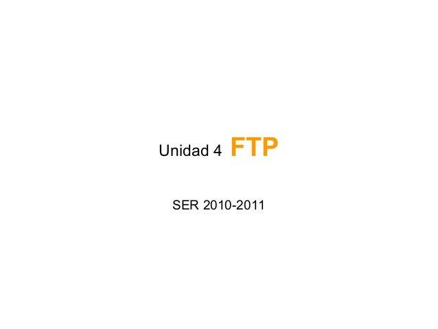 Unidad 4 FTP SER 2010-2011