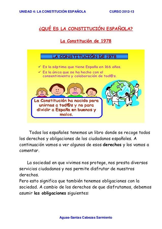 UNIDAD 4: LA CONSTITUCIÓN ESPAÑOLA              CURSO 2012-13          ¿QUÉ ES LA CONSTITUCIÓN ESPAÑOLA?                  ...