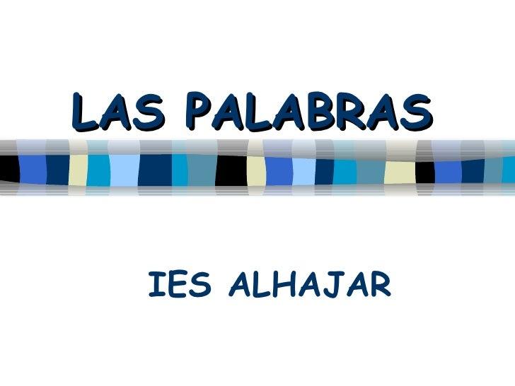 LAS PALABRAS IES ALHAJAR