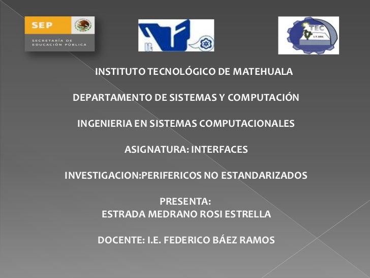 INSTITUTO TECNOLÓGICO DE MATEHUALA DEPARTAMENTO DE SISTEMAS Y COMPUTACIÓN  INGENIERIA EN SISTEMAS COMPUTACIONALES         ...