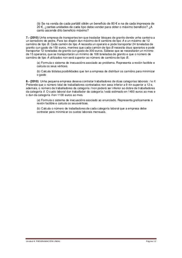 Unidad 4. PROGRAMACIÓN LINEAL Página 12  (b) Se na venda de cada portátil obtén un beneficio de 80 € e na de cada impresor...