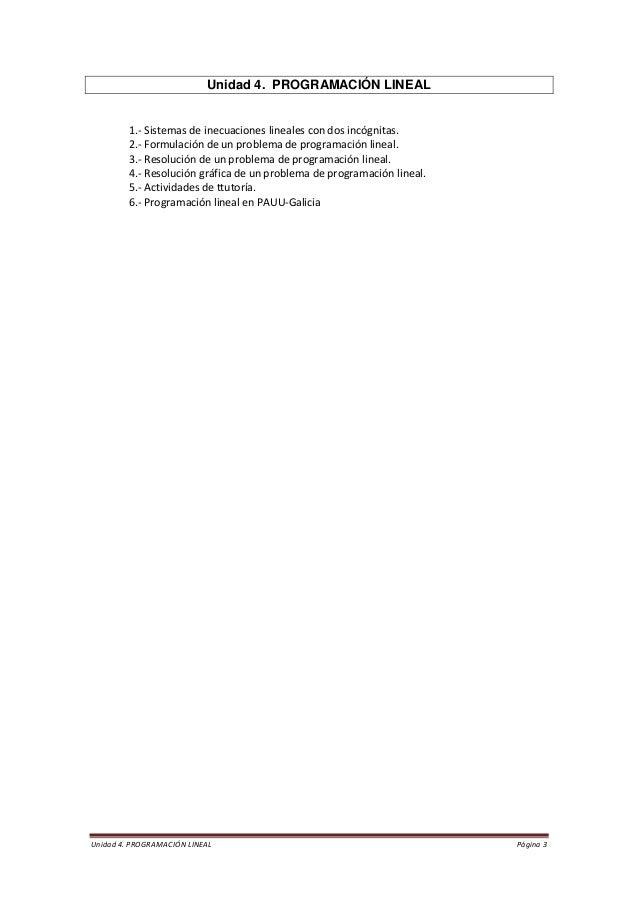 Unidad 4. PROGRAMACIÓN LINEAL Página 3  Unidad 4. PROGRAMACIÓN LINEAL  1.- Sistemas de inecuaciones lineales con dos incóg...