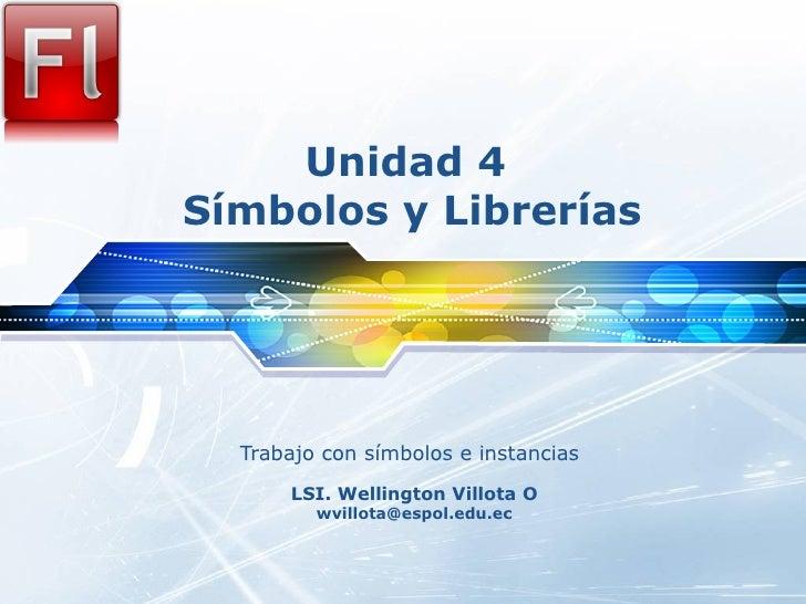 Unidad 4  Símbolos y Librerías Trabajo con símbolos e instancias