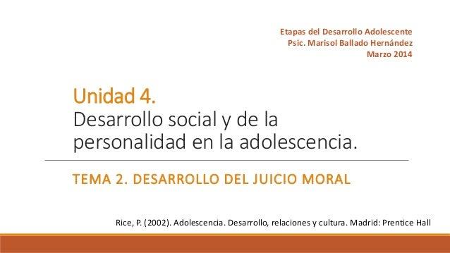 Unidad 4. Desarrollo social y de la personalidad en la adolescencia. TEMA 2. DESARROLLO DEL JUICIO MORAL Etapas del Desarr...