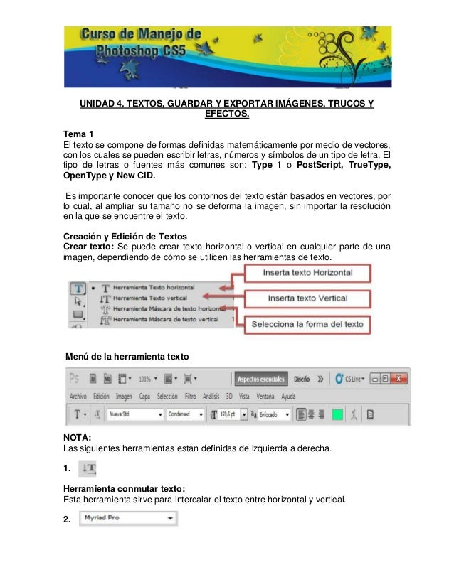 UNIDAD 4. TEXTOS, GUARDAR Y EXPORTAR IMÁGENES, TRUCOS Y                             EFECTOS.Tema 1El texto se compone de f...