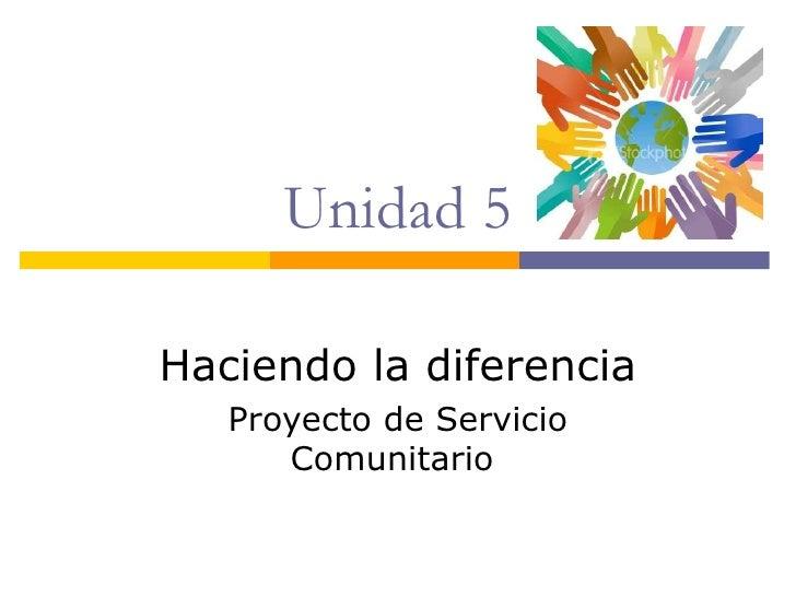 Unidad 5 Haciendo la diferencia Proyecto de Servicio Comunitario