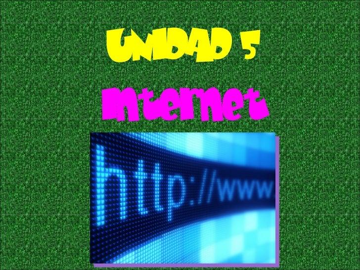 UNIDAD 5Internet