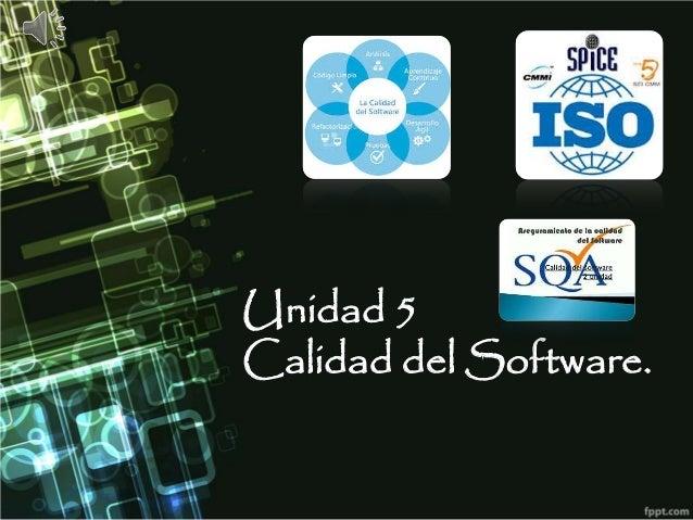 Unidad 5 Calidad del Software.