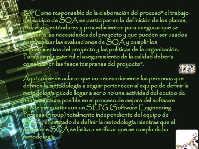 """E) """"Como responsable de la elaboración del proceso"""" el trabajo del equipo de SQA es participar en la definición de los pla..."""