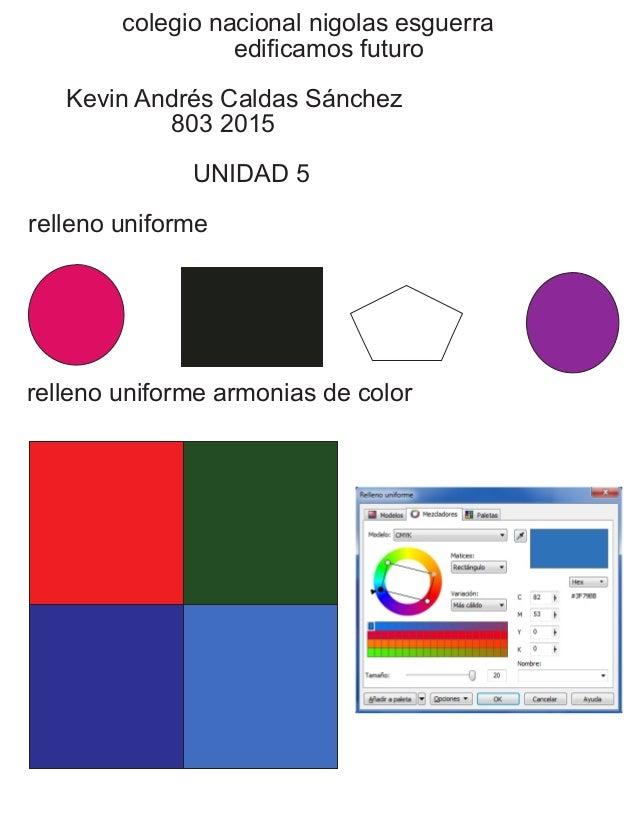 colegio nacional nigolas esguerra edificamos futuro Kevin Andrés Caldas Sánchez 803 2015 UNIDAD 5 relleno uniforme relleno...