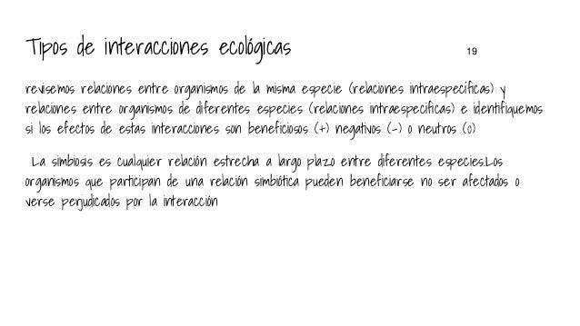 Tipos de interacciones ecológicas 19 revisemos relaciones entre organismos de la misma especie (relaciones intraespecífica...