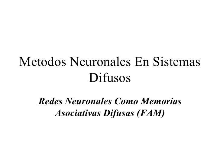 Metodos Neuronales En Sistemas Difusos Redes Neuronales Como Memorias Asociativas Difusas (FAM)